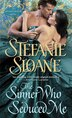 The Sinner Who Seduced Me: A Regency Rogues Novel by Stefanie Sloane