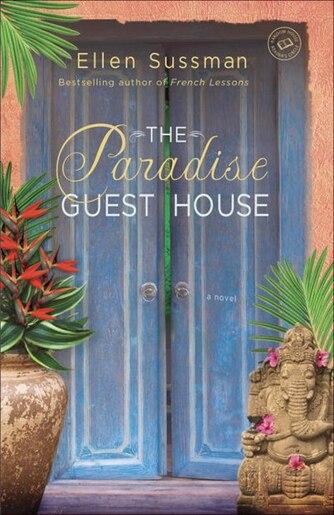 The Paradise Guest House: A Novel by Ellen Sussman