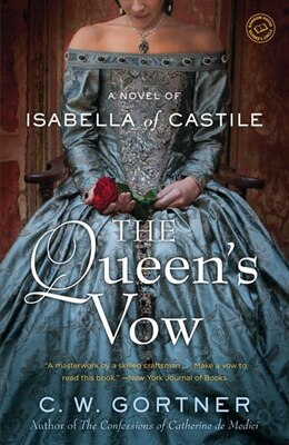 Book The Queen's Vow: A Novel Of Isabella Of Castile by C.  W. Gortner