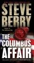 The Columbus Affair: A Novel (with Bonus Short Story The Admiral's Mark) by Steve Berry