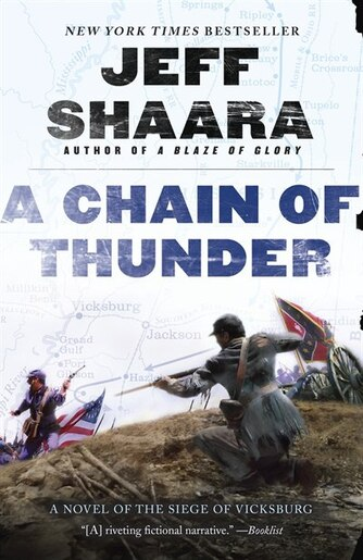 A Chain Of Thunder: A Novel Of The Siege Of Vicksburg by Jeff Shaara