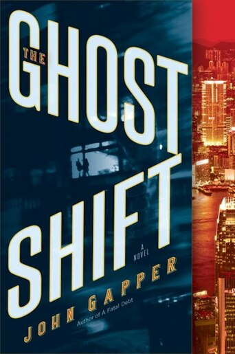 The Ghost Shift: A Novel by John Gapper