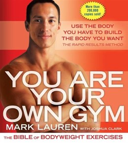 Book You Are Your Own Gym: The Bible Of Bodyweight Exercises by Mark Lauren