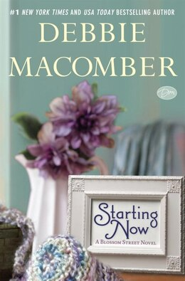 Book Starting Now: A Blossom Street Novel by Debbie Macomber