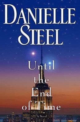 Book Until The End Of Time: A Novel by Danielle Steel