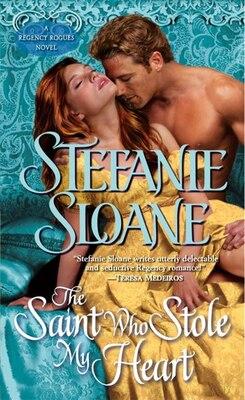 Book The Saint Who Stole My Heart: A Regency Rogues Novel by Stefanie Sloane
