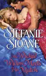 The Wicked Widow Meets Her Match: A Regency Rogues Novel by Stefanie Sloane