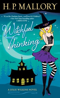 Book Witchful Thinking: A Jolie Wilkins Novel by H. P. Mallory