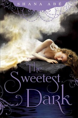 Book The Sweetest Dark by Shana Abe
