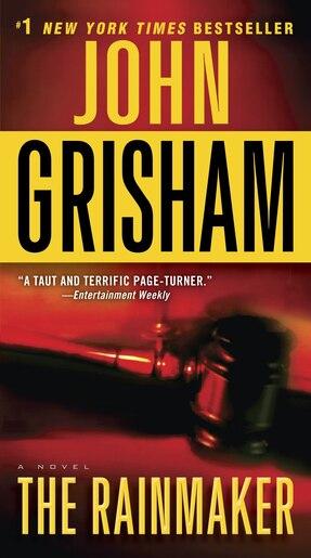 The Rainmaker: A Novel by John Grisham