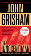 Book The Innocent Man: Murder And Injustice In A Small Town by John Grisham