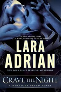 Book Crave The Night: A Midnight Breed Novel by Lara Adrian