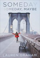 Book Someday, Someday, Maybe: A Novel by Lauren Graham