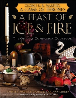 Book A Feast Of Ice And Fire: The Official Game Of Thrones Companion Cookbook: The Official Companion… by Chelsea Monroe-cassel