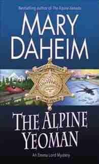The Alpine Yeoman: An Emma Lord Mystery by Mary Daheim