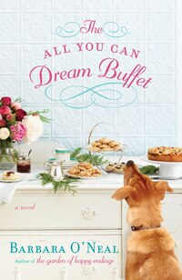 The All You Can Dream Buffet: A Novel