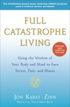 Book Full Catastrophe Living (revised Edition): Using The Wisdom Of Your Body And Mind To Face Stress… by Jon Kabat-zinn