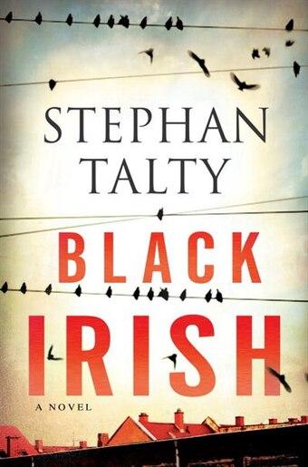 Black Irish: A Novel de Stephan Talty