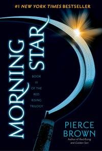 Morning Star: Book 3 Of The Red Rising Saga