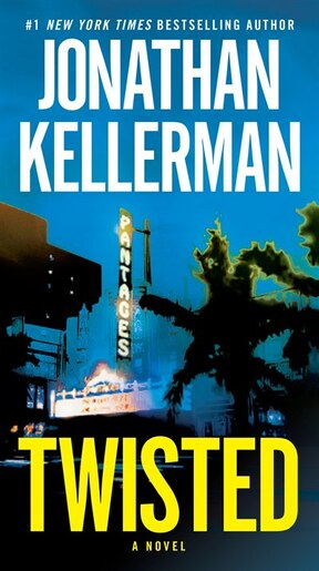 Twisted: A Novel by Jonathan Kellerman