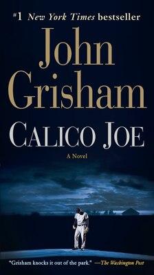 Book Calico Joe: A Novel by John Grisham