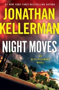 Night Moves: An Alex Delaware Novel by Jonathan Kellerman