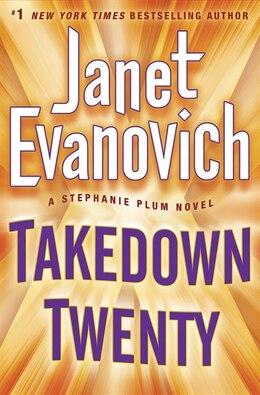 Book Takedown Twenty: A Stephanie Plum Novel by Janet Evanovich