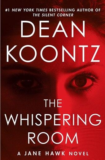 The Whispering Room: A Jane Hawk Novel by Dean Koontz