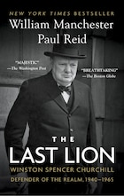 The Last Lion: Winston Spencer Churchill: Defender Of The Realm, 1940-1965: Winston Spencer…
