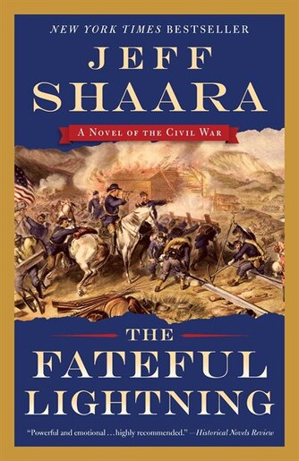 The Fateful Lightning: A Novel Of The Civil War by Jeff Shaara