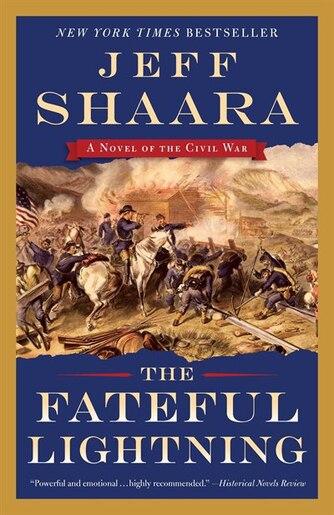 The Fateful Lightning: A Novel Of The Civil War de Jeff Shaara