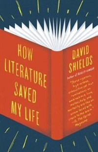 Book How Literature Saved My Life by David Shields