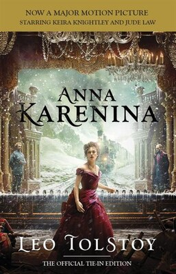 Book Anna Karenina (movie Tie-in Edition): Official Tie-in Edition by Leo Tolstoy