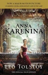Anna Karenina (movie Tie-in Edition): Official Tie-in Edition