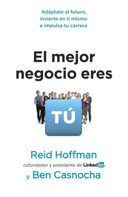 Book El Mejor Negocio Eres Tú by Reid Hoffman