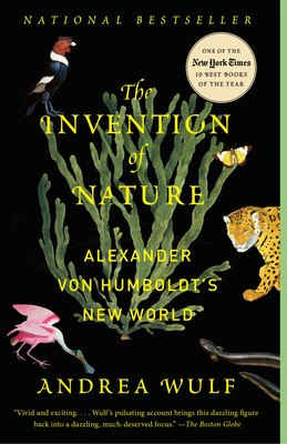 Book The Invention Of Nature: Alexander Von Humboldt's New World by Andrea Wulf