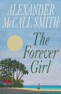 Book The Forever Girl by Alexander Mccall Smith