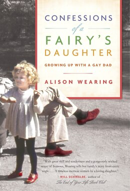 Book Confessions Of A Fairy's Daughter: Growing Up With A Gay Dad by Alison Wearing