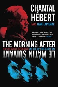 Book The Morning After: The 1995 Quebec Referendum And The Day That Almost Was by Chantal Hebert