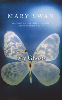 Book My Ghosts by Mary Swan