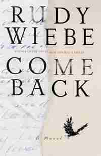 Come Back by Rudy Wiebe