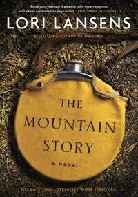 The Mountain Story by Lori Lansens
