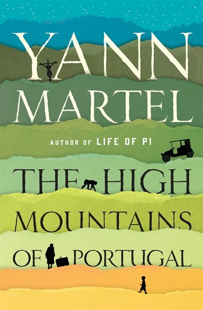 The High Mountains Of Portugal: A Novel by Yann Martel