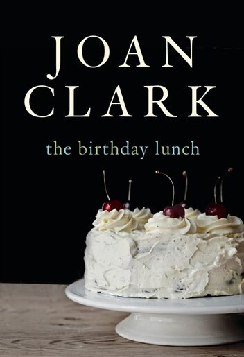 The Birthday Lunch by Joan Clark