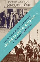 The Banker And The Blackfoot: A Memoir Of My Grandfather In Chinook Country