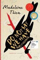 Book Do Not Say We Have Nothing by Madeleine Thien
