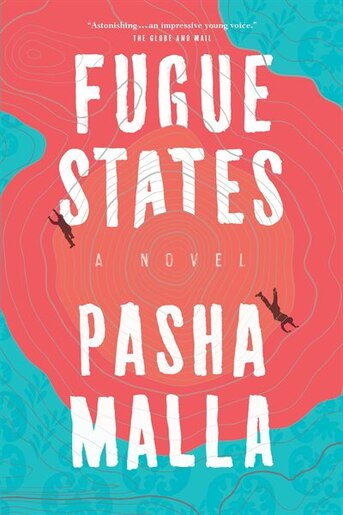 Fugue States by Pasha Malla
