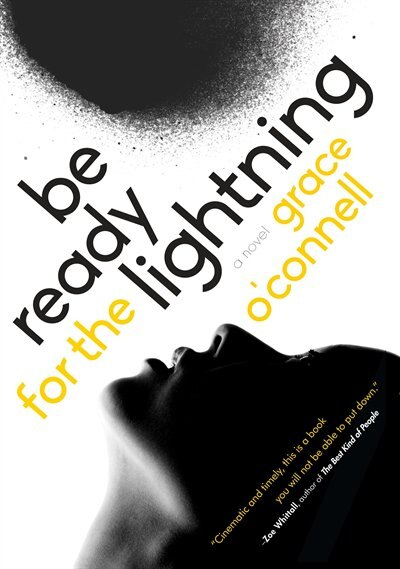 Be Ready For The Lightning by Grace O'connell