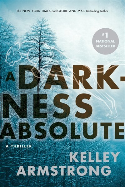 DARKNESS ABSOLUTE: A Rockton Thriller (city Of The Lost 2) by Kelley Armstrong