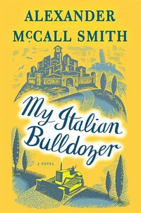 My Italian Bulldozer: A Novel